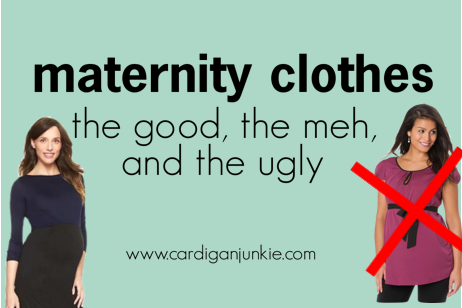d9ffa8e078015 cardigan junkie: Maternity Clothes: The Good, the Meh, and the Ugly