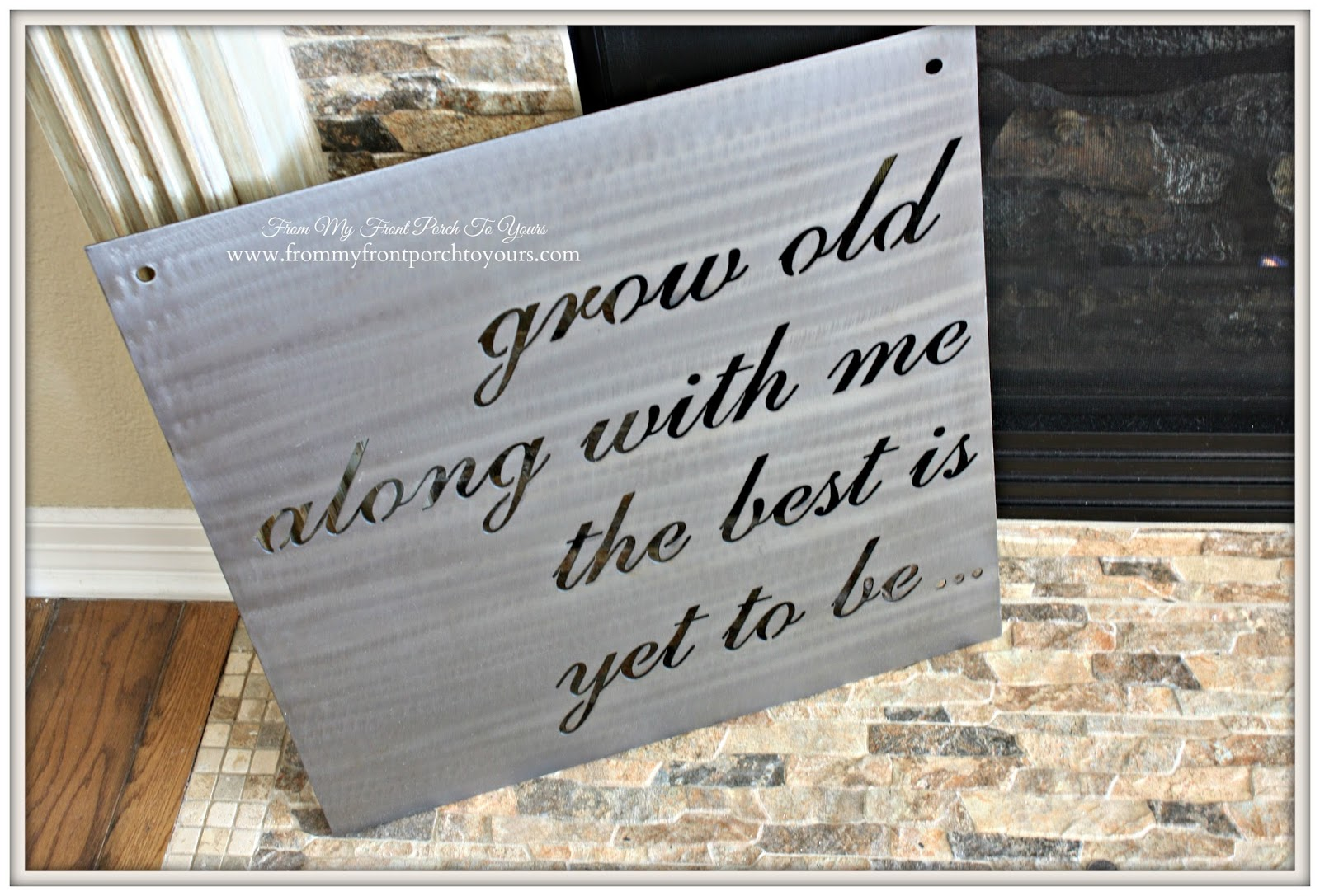 Grow Old Together Metal Sign- Fixer Upper- From My Front Porch To Yours