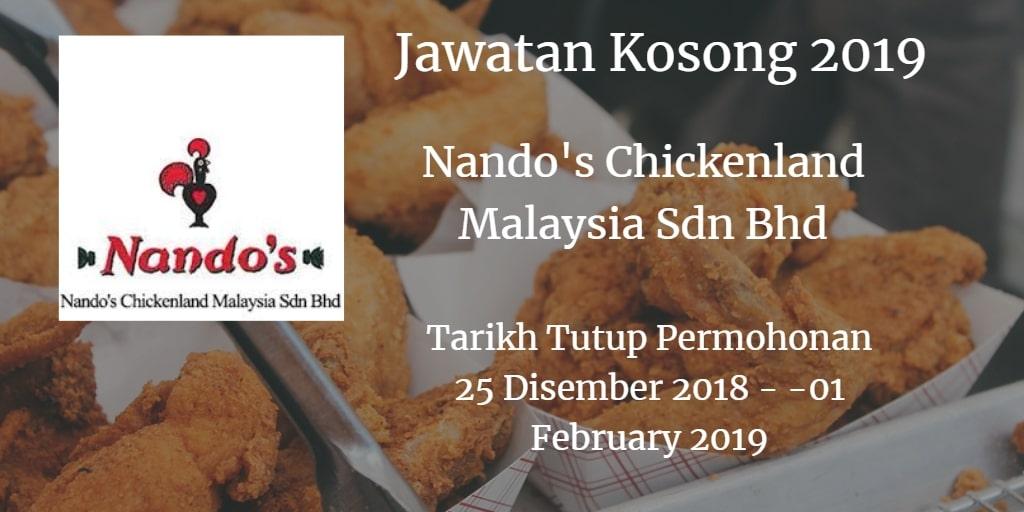 Jawatan Kosong Nando's Chickenland Malaysia Sdn Bhd 25 Disember 2018 - 01 February 2019
