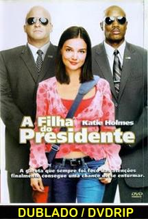 Assistir A Filha Do Presidente