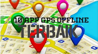 10 Daftar Aplikasi GPS Offline Terbaik Tanpa Kuota