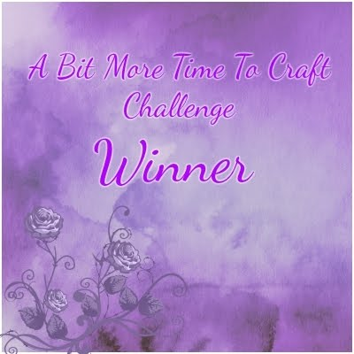 Winner at A Bit More Time To Craft Challenge Blog