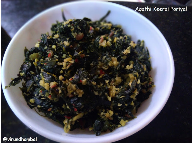 Agathi Keerai Poriyal | Humming bird tree leaves stir fry -  In our motherland there are so many varieties of greens. Different varieties of greens such as murungai keerai, ponnangani keerai, manathakkali keerai, agathi keerai are nature's gift for us because there are so many health benefits in each and every greens. Cooking greens properly is very important for digestion. Particularly, for agathi keerai poriyal, we have to cook the leaves well because the leaves are thick and  it takes more time to cook when compared to other greens.Naturally, this keerai has a very good flavour too. It's slightly bitter and is combined with the coconut and cooked toor dal to prepare a delicious poriyal. The ground coconut paste is the final touch of many dishes in Tirunelveli cooking and in addition to it a tbsp of powdered jaggery and coconut oil is added to this poriyal to enhance the taste.