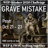 WEP CHALLENGE FOR OCTOBER  2020! - OUR CHALLENGE - GRAVE MISTAKE