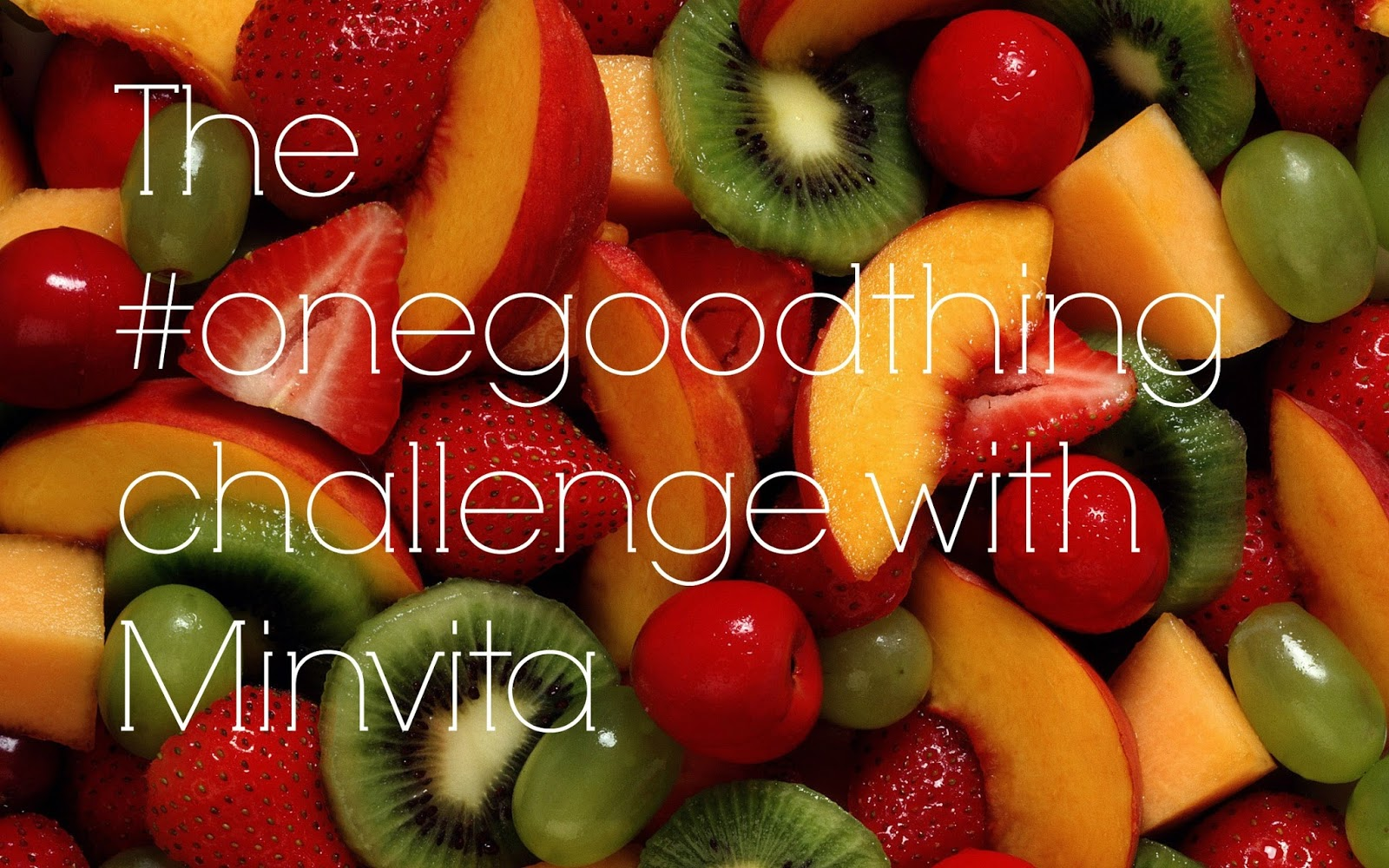 Taking the One good thing challenge with Minvita