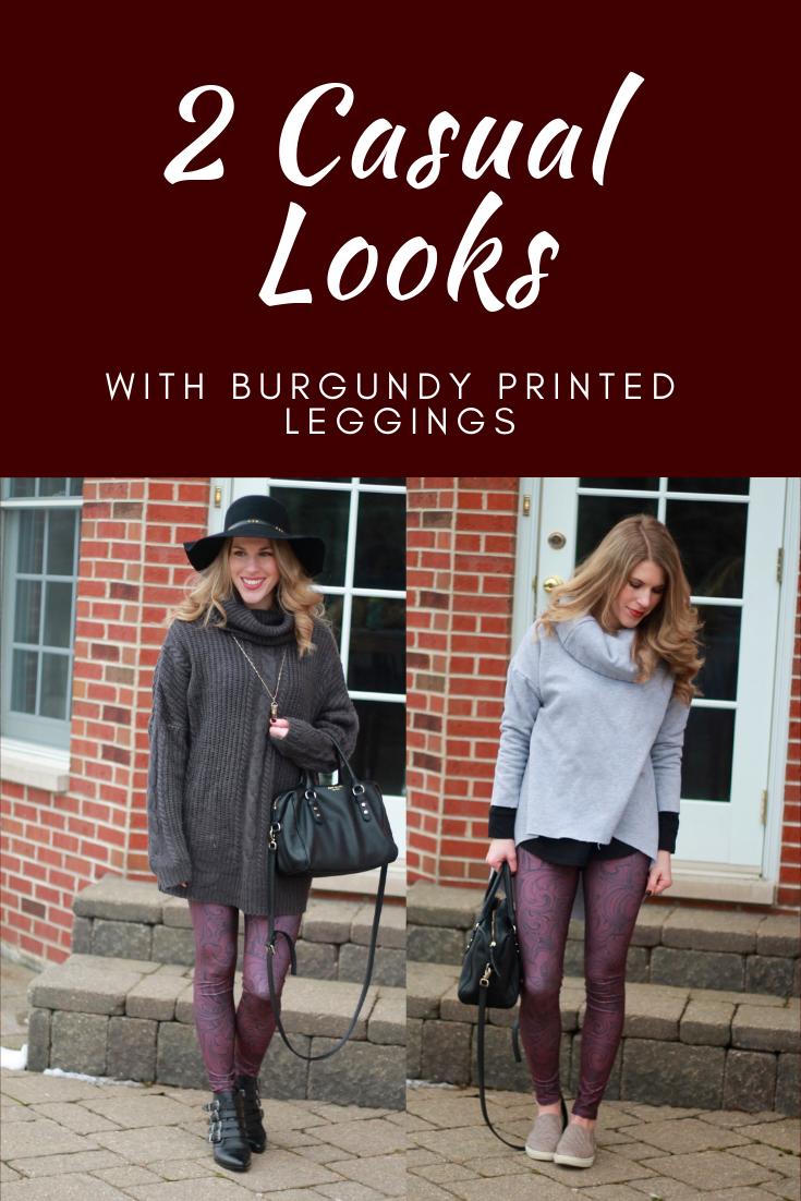 2 Casual Looks with Burgundy Printed Leggings