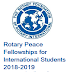 Rotary Peace Fellowships for International Students 2018-2019