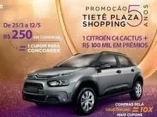 Promoção Tietê Plaza 2019 Aniversário 5 Anos - Citroen C4 Cactus e Vales-Presente