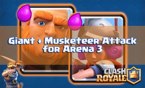 Strategi Serangan Giant Dan Musketeer Deck Arena 3 Clash Royale