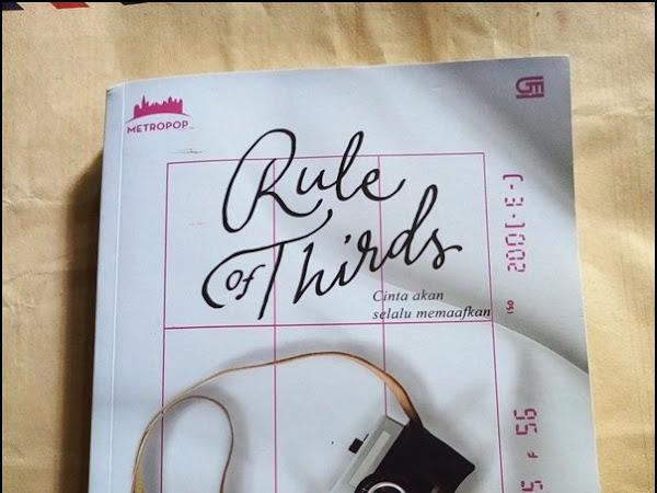 Rule of Thirds: Karena Memaafkan Orang Lain Juga Memaafkan Diri Sendiri [REVIEW]