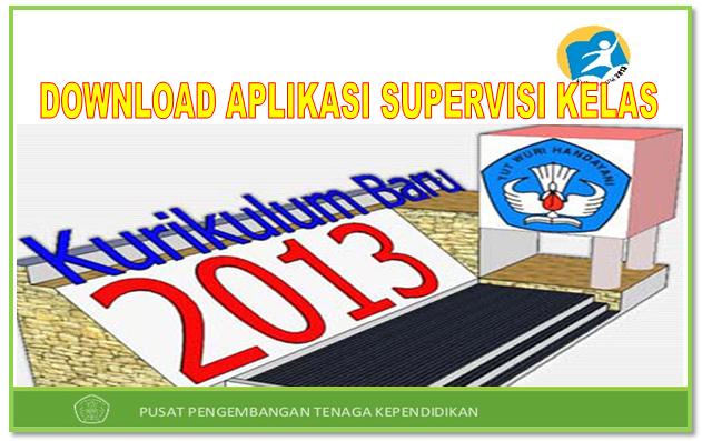 Download Aplikasi Supervisi Kelas Kurikulum 2013 dan KTSP Semua Jenjang Lengkap