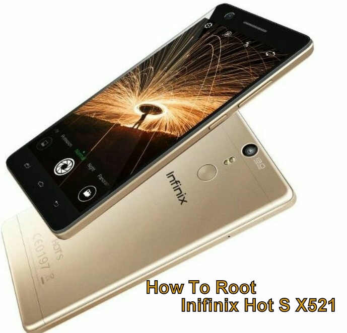 How to Root Infinix Hot S X521 and Install TWRP Recovery In