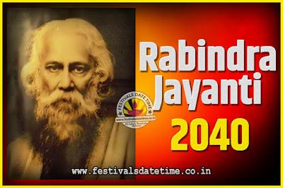 2040 Rabindranath Tagore Jayanti Date and Time, 2040 Rabindra Jayanti Calendar
