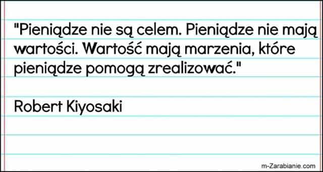 Robert Kiyosaki, cytaty o pieniądzach.