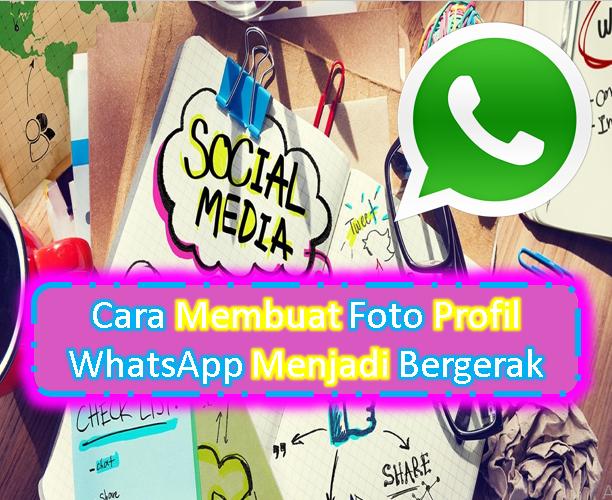 Cara Membuat Foto Profil Whatsapp Menjadi Bergerak Axelute