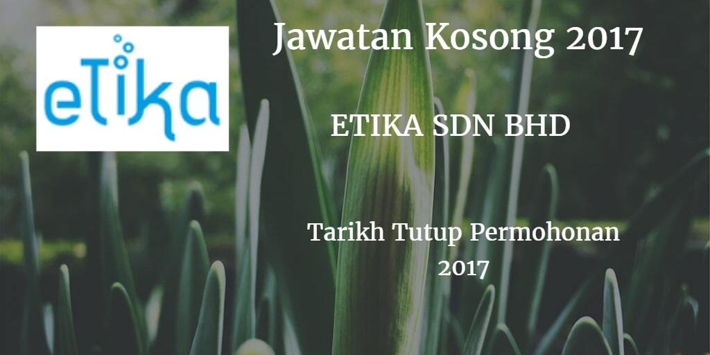 Jawatan Kosong ETIKA SDN BHD 2017