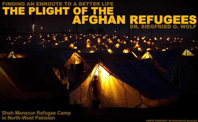 FEATURED | Finding an Enroute to a Better Life - The Plight of the Afghan Refugees by Dr. Siegfried O. Wolf