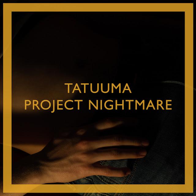 Tatuuma — Project Nightmare (Deluxe Edition) (2018)