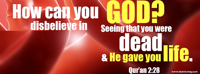 you were dead and he gave you life. Quran