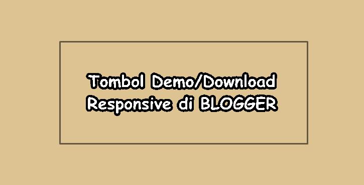 ilustrasi tulisan tombol demo/download resonsive di blogger