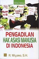 ajibayustore  Judul Buku : PENGADILAN HAK ASASI MANUSIA DI INDONESIA  Pengarang : R. Wiyono, S.H Penerbit : Kencana