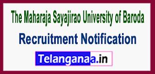 MSU The Maharaja Sayajirao University of Baroda Recruitment Notification 2017 Last Date 17-06-2017