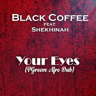 Black Coffee ft Shekhinah - Your Eyes ( PGroove Afro Dub )