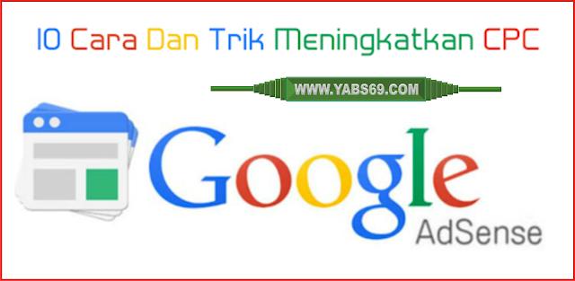 10 Cara Dan Trik Ampuh Meningkatkan CPC Google AdSense By Yabs69 Community
