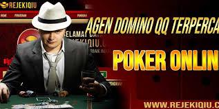 Daftar Situs Judi Poker Online Domino Qq Terpercaya Dan Terbaik 2018 Hanya Di Rejekiqiu Club