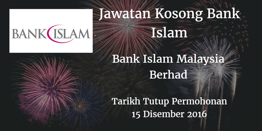 Jawatan Kosong Bank Islam 15 Disember 2016