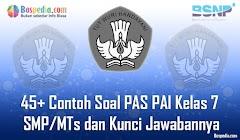 Lengkap - 45+ Contoh Soal PAS PAI Kelas 7 SMP/MTs dan Kunci Jawabannya Terbaru