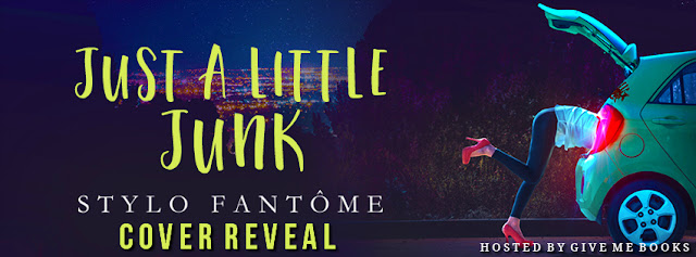 [Cover Reveal] JUST A LITTLE JUNK by Stylo Fantôme @stylofantome @GiveMeBooksBlog