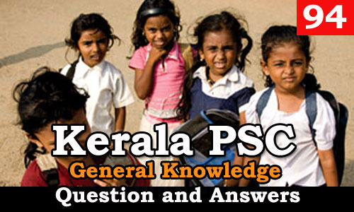 Kerala PSC General Knowledge Question and Answers - 94