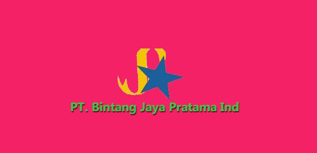Lowongan Kerja PT. Bintang Jaya Pratama Ind
