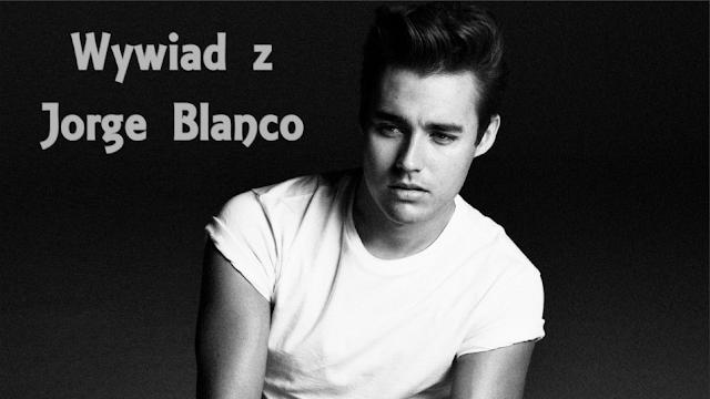 Wywiad z Jorge Blanco dla naszego bloga!