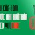 9 điều cần làm trước khi xuất bản video Youtube