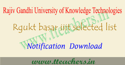 Rgukt iiit basar selected list 2018, iiit results download manabadi