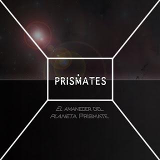 Prismates El Amanecer del planeta Prismate