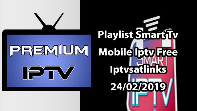 Playlist Smart Tv Mobile Iptv Free iptvsatlinks 24/02/2019