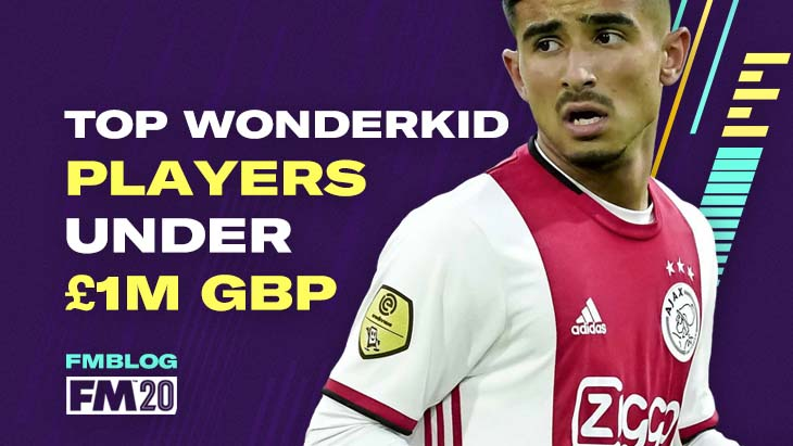 FM20 - Top Wonderkids Under £1M