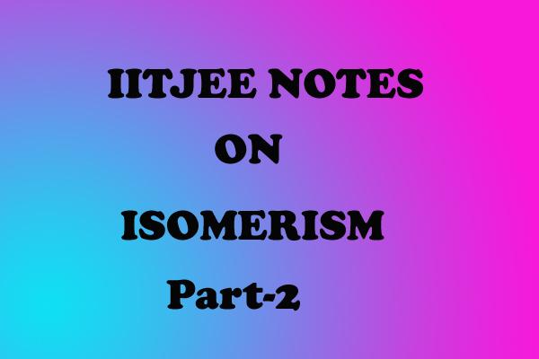 Isomerism Notes