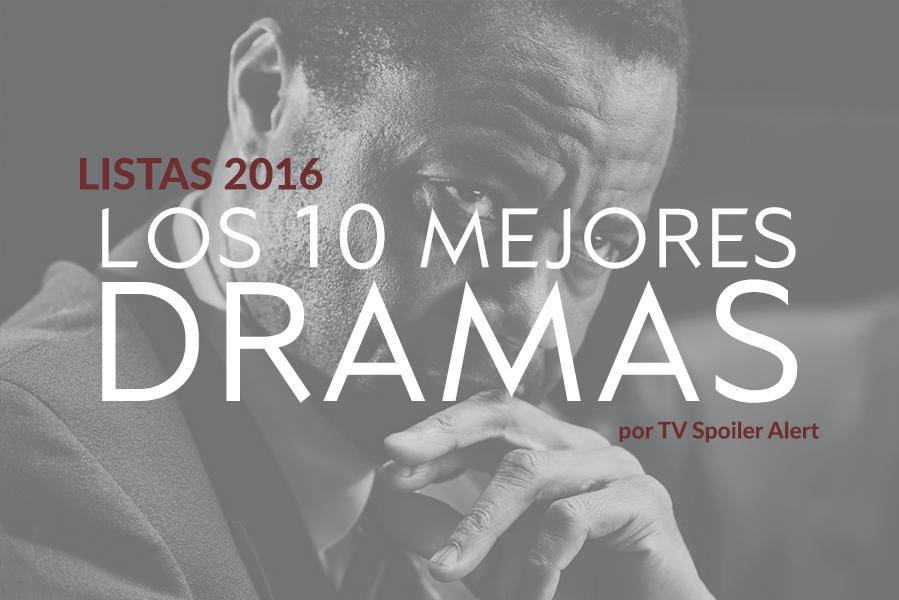 Las 10 mejores series dramáticas de 2016