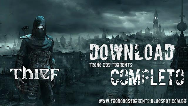 [ Jogo ] Thief Completo Edition [PC] Torrent , Trono dos torrents