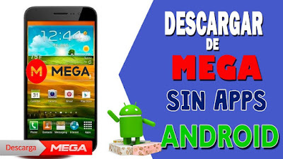 Descargar archivos de mega en android sin app