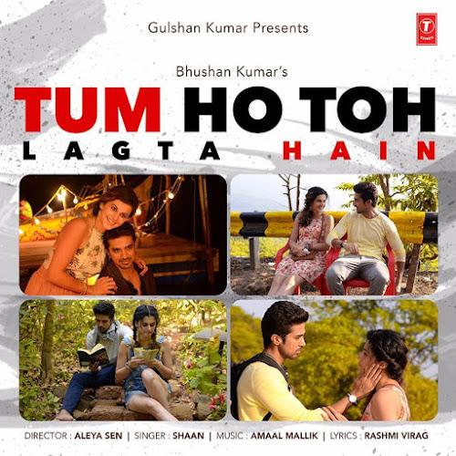 Tum Ho Toh Lagta Hain - Shaan (2016)