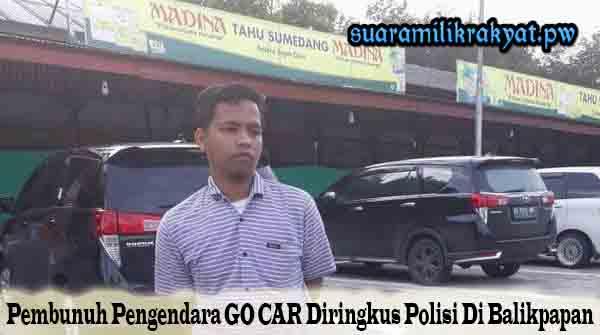 Pembunuh Pengendara GO CAR Diringkus Polisi Di Balikpapan