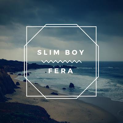 Slim Boy - Fera