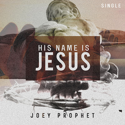 Joey Prophet - His Name is Jesus - artwork