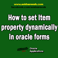 How to set Item property dynamically in oracle forms, www.askhareesh.com