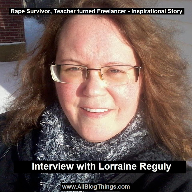 Interview with Lorraine Reguly - Rape Survivor, Teacher turned Freelancer | Inspirational Story
